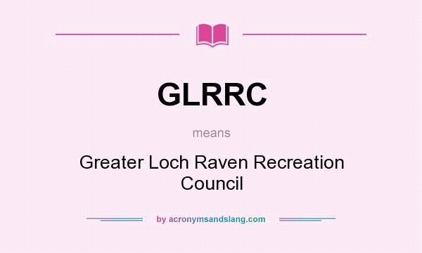 What does GLRRC mean? It stands for Greater Loch Raven Recreation Council