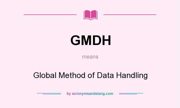 What does GMDH mean? It stands for Global Method of Data Handling
