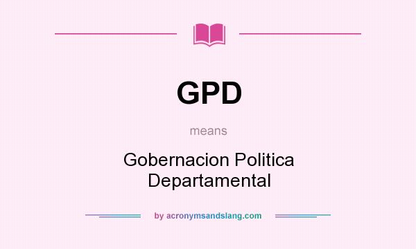 What does GPD mean? It stands for Gobernacion Politica Departamental