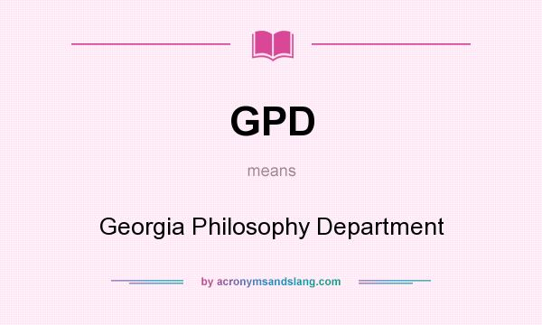 What does GPD mean? It stands for Georgia Philosophy Department