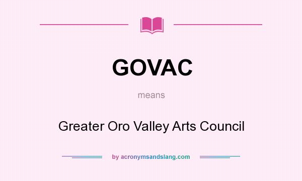 What does GOVAC mean? It stands for Greater Oro Valley Arts Council