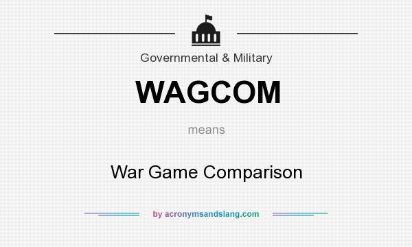 What does WAGCOM mean? It stands for War Game Comparison