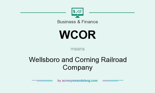 What does WCOR mean? It stands for Wellsboro and Corning Railroad Company