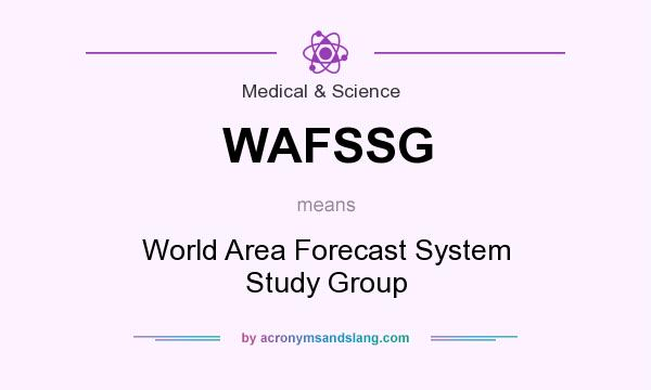 What does WAFSSG mean? It stands for World Area Forecast System Study Group