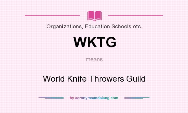 What does WKTG mean? It stands for World Knife Throwers Guild