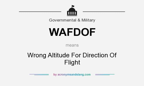 What does WAFDOF mean? It stands for Wrong Altitude For Direction Of Flight
