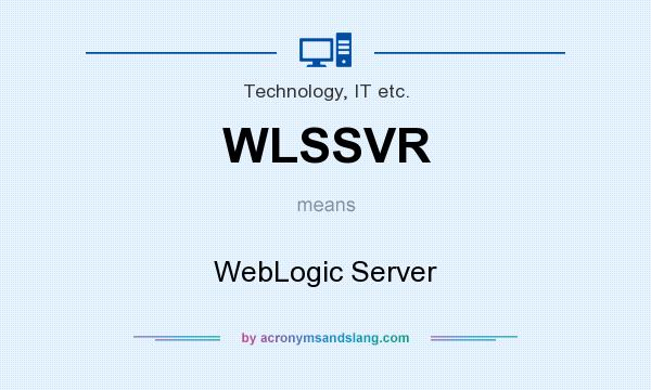 What does WLSSVR mean? It stands for WebLogic Server