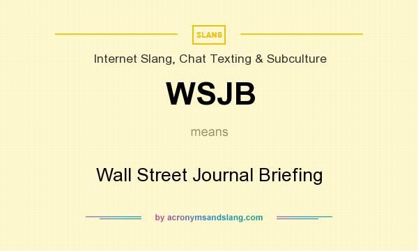 What does WSJB mean? It stands for Wall Street Journal Briefing