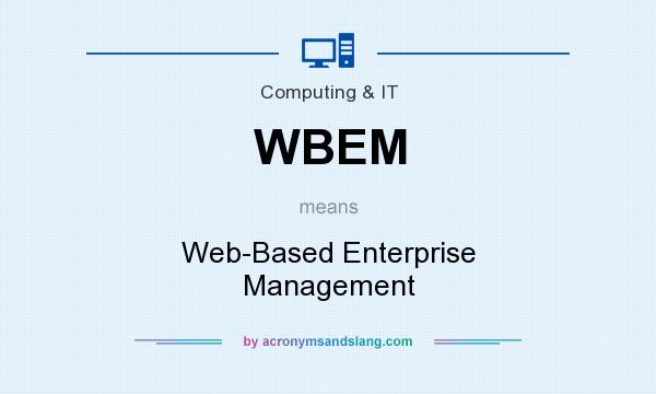 What does WBEM mean? It stands for Web-Based Enterprise Management