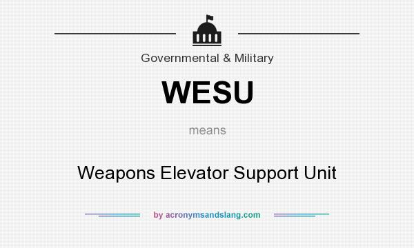 What does WESU mean? It stands for Weapons Elevator Support Unit