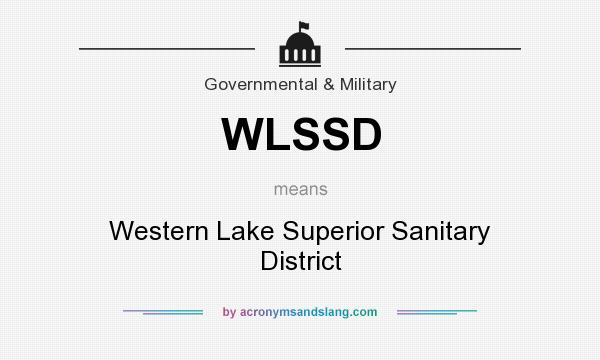 What does WLSSD mean? It stands for Western Lake Superior Sanitary District