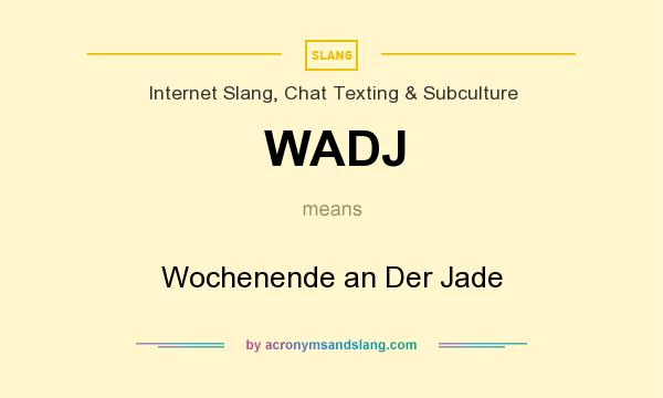 What does WADJ mean? It stands for Wochenende an Der Jade