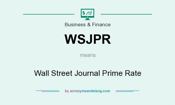 What does WSJPR mean? It stands for Wall Street Journal Prime Rate