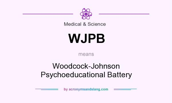 What does WJPB mean? It stands for Woodcock-Johnson Psychoeducational Battery