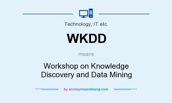 What does WKDD mean? It stands for Workshop on Knowledge Discovery and Data Mining