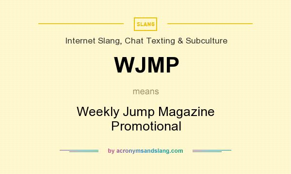 What does WJMP mean? It stands for Weekly Jump Magazine Promotional