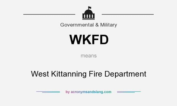 What does WKFD mean? It stands for West Kittanning Fire Department