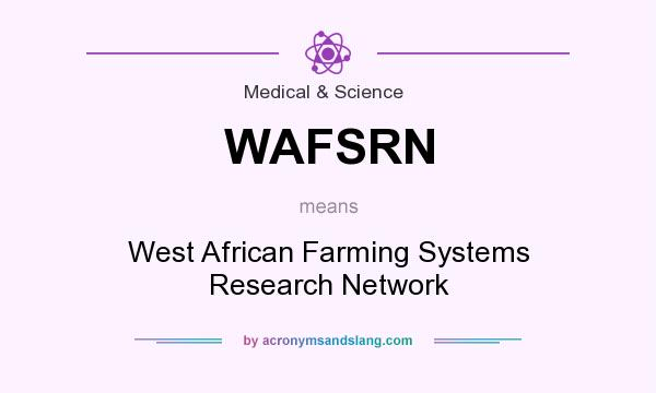 What does WAFSRN mean? It stands for West African Farming Systems Research Network
