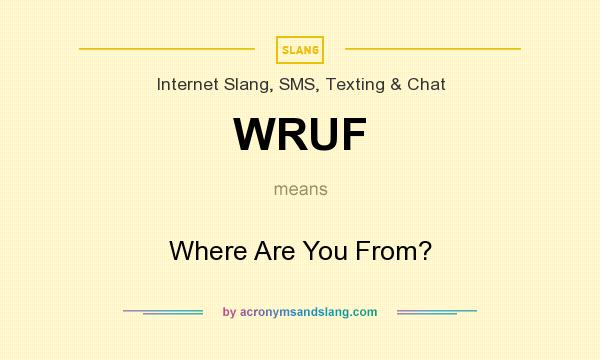 What does WRUF mean? It stands for Where Are You From?