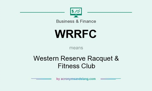 What does WRRFC mean? It stands for Western Reserve Racquet & Fitness Club