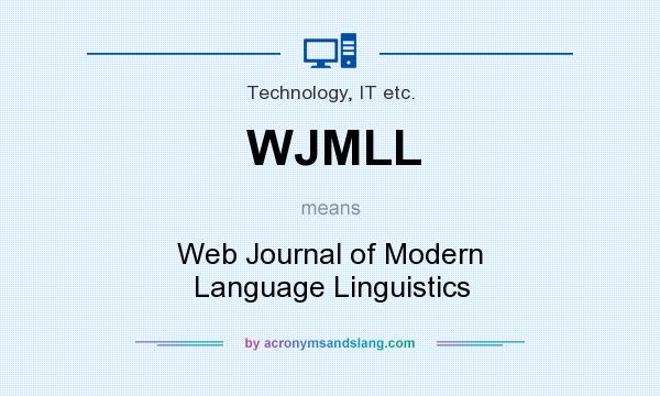What does WJMLL mean? It stands for Web Journal of Modern Language Linguistics