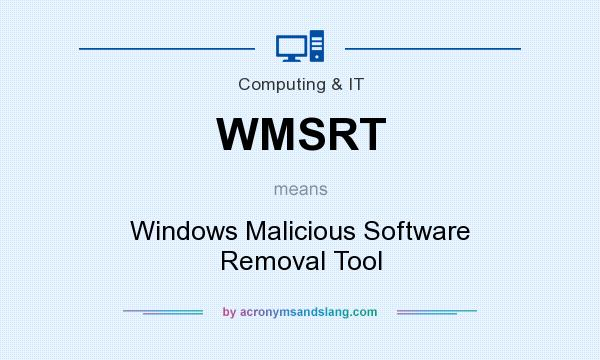 What does WMSRT mean? It stands for Windows Malicious Software Removal Tool