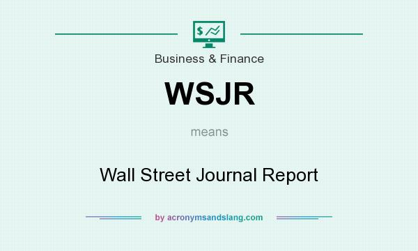 What does WSJR mean? It stands for Wall Street Journal Report