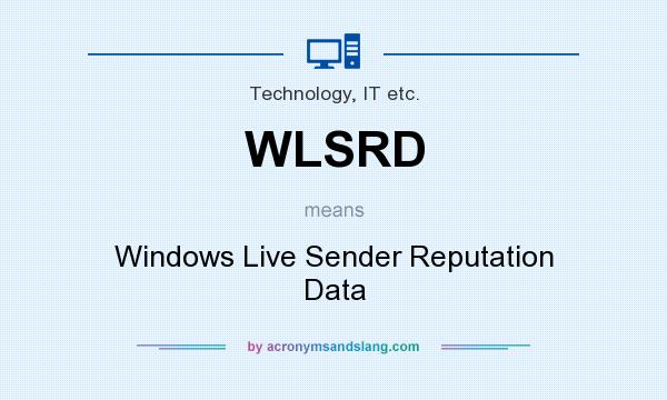 What does WLSRD mean? It stands for Windows Live Sender Reputation Data