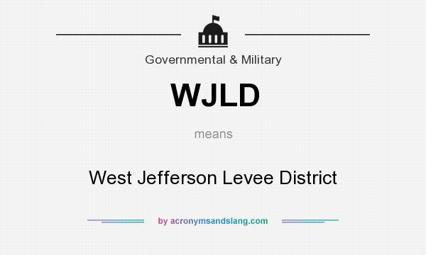 What does WJLD mean? It stands for West Jefferson Levee District
