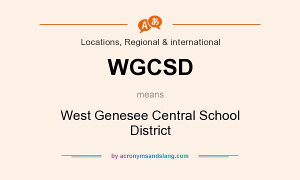 What does WGCSD mean? It stands for West Genesee Central School District