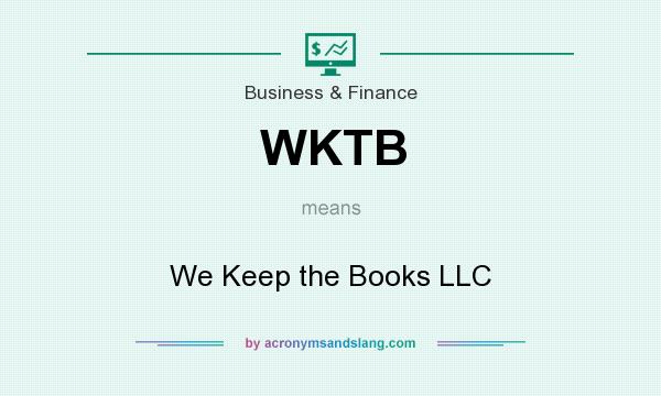 What does WKTB mean? It stands for We Keep the Books LLC