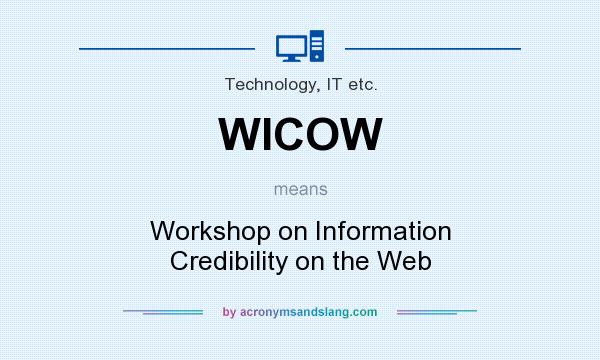 What does WICOW mean? It stands for Workshop on Information Credibility on the Web