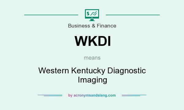 What does WKDI mean? It stands for Western Kentucky Diagnostic Imaging