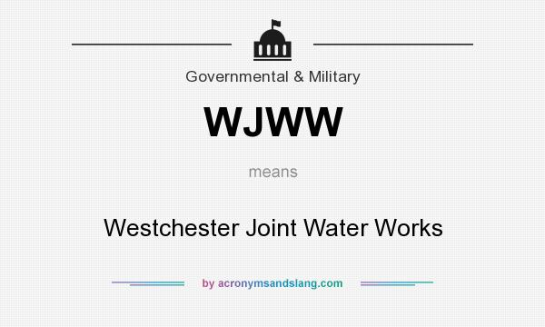 What does WJWW mean? It stands for Westchester Joint Water Works