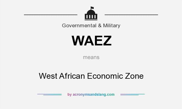 What does WAEZ mean? It stands for West African Economic Zone