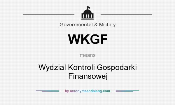 What does WKGF mean? It stands for Wydzial Kontroli Gospodarki Finansowej