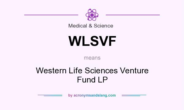 What does WLSVF mean? It stands for Western Life Sciences Venture Fund LP