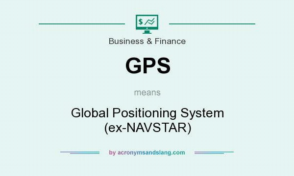 What does GPS mean? It stands for Global Positioning System (ex-NAVSTAR)