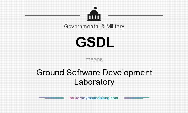 What does GSDL mean? It stands for Ground Software Development Laboratory