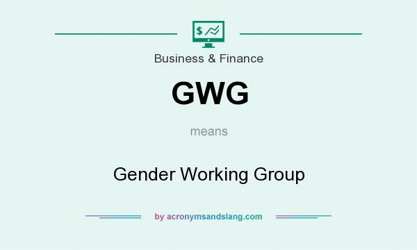 What does GWG mean? It stands for Gender Working Group