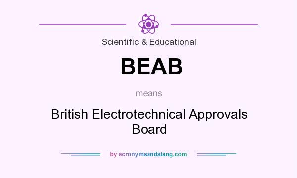 What does BEAB mean? It stands for British Electrotechnical Approvals Board