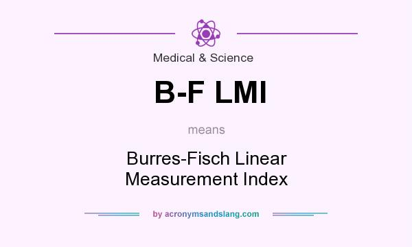What does B-F LMI mean? It stands for Burres-Fisch Linear Measurement Index
