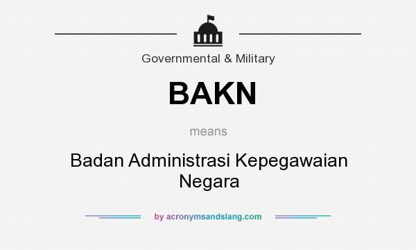 What does BAKN mean? It stands for Badan Administrasi Kepegawaian Negara