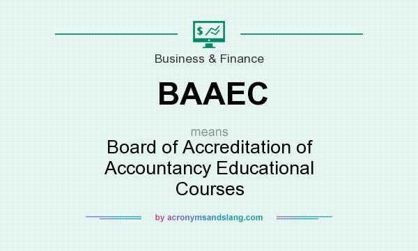 What does BAAEC mean? It stands for Board of Accreditation of Accountancy Educational Courses