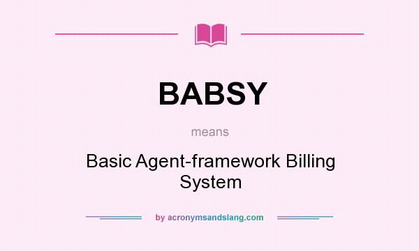 What does BABSY mean? It stands for Basic Agent-framework Billing System
