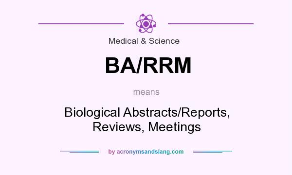 What does BA/RRM mean? It stands for Biological Abstracts/Reports, Reviews, Meetings