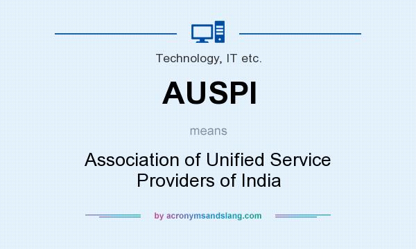 What does AUSPI mean? It stands for Association of Unified Service Providers of India