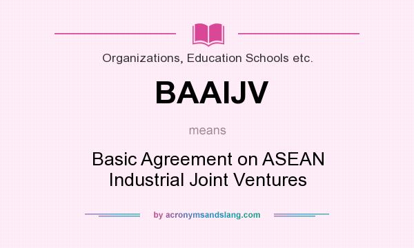 What does BAAIJV mean? It stands for Basic Agreement on ASEAN Industrial Joint Ventures
