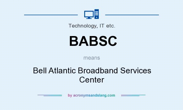 What does BABSC mean? It stands for Bell Atlantic Broadband Services Center