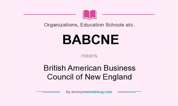 What does BABCNE mean? It stands for British American Business Council of New England